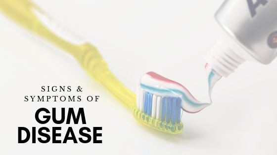 Signs & Symptoms of Gum Disease